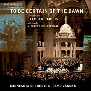 Paulus: To Be Certain of the Dawn CD